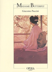 Giacomo Puccini - Madame Butterfly.