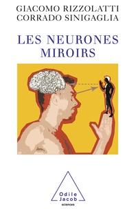 Giacomo Rizzolatti et Corrado Sinigaglia - Les neurones miroirs.