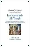 Giacomo Todeschini - Les Marchands et le Temple - La société chrétienne et le cercle vertueux de la richesse du Moyen Âge à l'Epoque moderne.