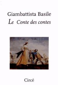 Giambattista Basile - Le conte des contes - Ou le divertissement des petits enfants.