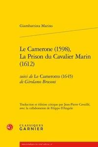 Giambattista Marino - Le Camerone (1598), La Prison du Cavalier Marin (1612) - Suivi de Le camerotto (1645).