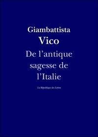 Giambattista Vico - L'Antique Sagesse de l'Italie.