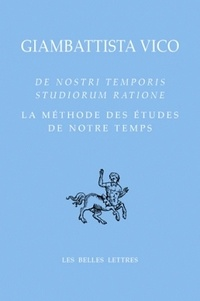 Giambattista Vico - La méthode des études de notre temps - Edition bilingue français-latin.