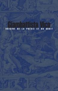 Giambattista Vico - Origine de la poésie et du droit.