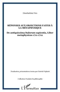 Giambattista Vico - Réponses aux objections faites à la métaphysique - De antiquissima Italorum sapientia, Liber metaphysicus (1711-1712).