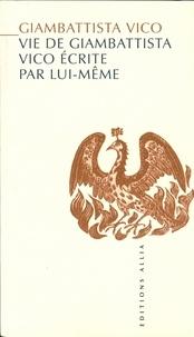 Giambattista Vico - Vie de Giambattista Vico écrite par lui-même.