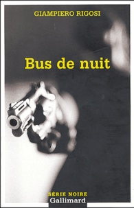 Giampiero Rigosi - Bus de nuit.