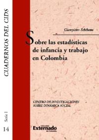 Giampietro Schibotto - Sobre las estadísticas de infancia y trabajo en Colombia.