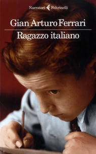 Gian Arturo Ferrari - Ragazzo italiano.