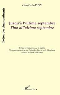 Gian Carlo Pizzi - Jusqu'à l'ultime septembre - Edition bilingue français-italien.