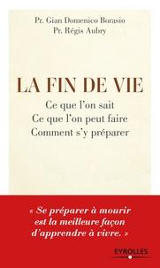 La fin de vie - Ce que lon sait, ce que lon peut faire, comment sy préparer.pdf