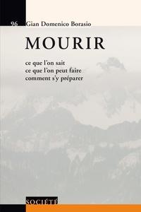 Gian Domenico Borasio - Mourir - Ce que l'onsait, ce que l'on peut faire, comment s'y préparer.