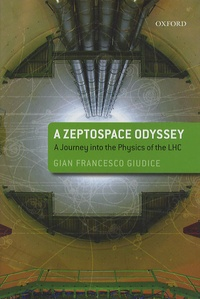 A zeptospace odyssey : a journey into the physics of the LHC.pdf