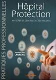 Gian Laurens - Hôpital Protection - Anticiper et gérer les actes violents.
