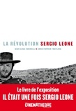 Gian Luca Farinelli et Christopher Frayling - La révolution Sergio Leone.