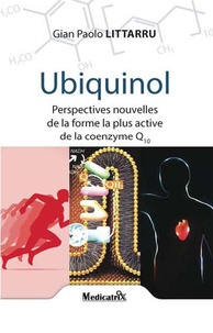 Gian Paolo Littarru - Ubiquinol - Perspectives nouvelles de la forme la plus active de la coenzime Q10.