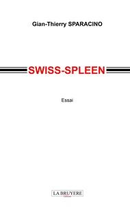 Gian-Thierry Sparacino - Swiss-spleen.