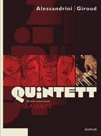 Giancarlo Alessandrini et Frank Giroud - Quintett Tome 5 : La chute - Dernier mouvement.