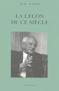 Giancarlo Bosetti et Karl Popper - La leçon de ce siècle suivi de deux essais sur la liberté et l'Etat démocratique.