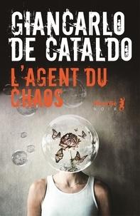 Giancarlo De Cataldo - L'agent du chaos.