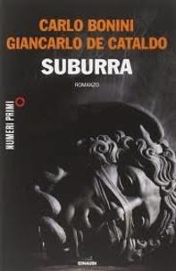 Giancarlo De Cataldo et Carlo Bonini - Suburra.