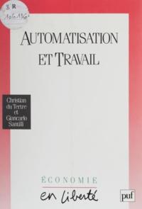 Giancarlo Santilli et  Du Tertre - Automatisation et travail - Utopies, réalités, débats, des années cinquante aux années quatre-vingt-dix.