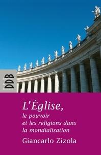 Giancarlo Zizola - L'Eglise, le pouvoir et les religions dans la mondialisation.