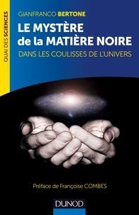 Gianfranco Bertone - Le mystère de la matière noire - Dans les coulisses de l'Univers.