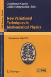 Gianfranco Capriz et Guido Stampacchia - New Variational Techniques in Mathematical Physics.