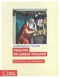 Gianfranco Folena - Traduire en langue vulgaire.