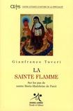 Gianfranco Maria Tuveri - La sainte flamme - Sur les pas de sainte Marie-Madeleine de Pazzi.