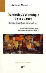 Gianfranco Marrone - Sémiotique et critique de la culture - Espace, nourriture, nature, objets.