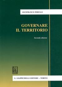 Gianfranco Perulli - Governare il territorio.
