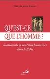 Gianfranco Ravasi - Qu'est-ce que l'homme ? - Sentiments et relations humaines dans la Bible.