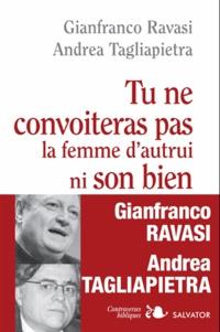 Gianfranco Ravasi et Andrea Tagliapietra - Tu ne convoiteras pas la femme d'autrui ni son bien.