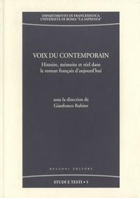 Gianfranco Rubino - Voix du contemporain - Histoire, mémoire et réel dans le roman français d'aujourd'hui.