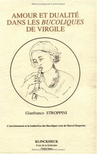 """Gianfranco Stroppini - Amour et dualité dans les """"Bucoliques"""" de Virgile."""