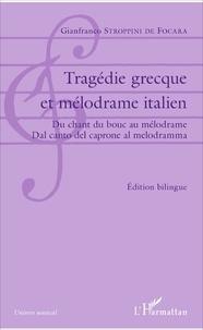 Gianfranco Stroppini de Focara - Tragédie grecque et mélodrame italien - Du chant du bouc au mélodrame.