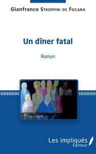 Gianfranco Stroppini de Focara - Un dîner fatal.