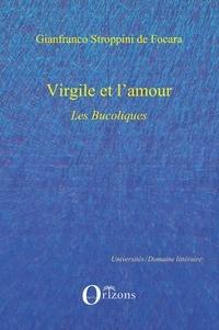 Gianfranco Stroppini de Focara - Virgile et l'Amour : Les Bucoliques.