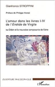 Gianfranco Stroppini - L'amour dans les livres I-IV de l'Enéide de Virgile ou Didon et la mauvaise composante de l'âme.