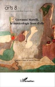 Gianfranco Vinay et Antony Desvaux - Giovanni Morelli, la musicologie hors d'elle.