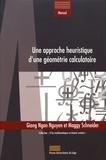 Giang Ngan Nguyen et Maggy Schneider - Une approche heuristique d'une géométrie calculatoire.