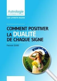 Giani Patrick - Comment positiver la dualité de chaque signe.