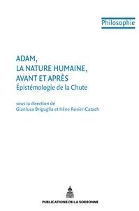 Gianluca Briguglia et Irène Rosier-Catach - Adam, la nature humaine, avant et après - Epistémologie de la Chute.