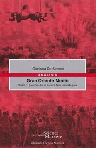 Gianluca de Simone - Gran oriente medio - Crisis y guerras de la nueva fase estrategica.