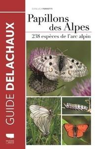 Téléchargez les meilleurs livres de vente gratuitement Papillons des Alpes  - 238 espèces de l'arc alpin CHM FB2