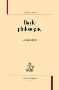 Gianluca Mori - Bayle philosophe.