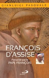 Gianluigi Pasquale - François d'Assise - A l'aube d'une existence joyeuse.