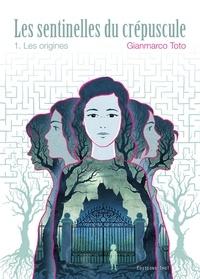Gianmarco Toto - Les sentinelles du crépuscule Tome 1 : .